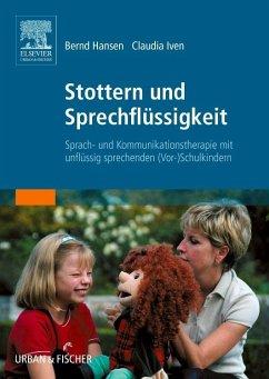 Stottern und Sprechflüssigkeit - Hansen, Bernd; Iven, Claudia