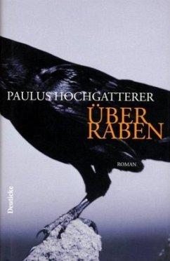 Über Raben - Hochgatterer, Paulus