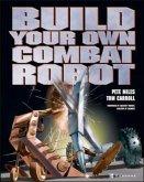 Build Your Own Combat Robot