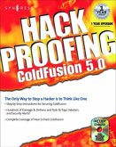 Hack Proofing Coldfusion: The Only Way to Stop a Hacker Is to Think Like One