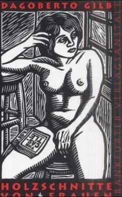Holzschnitte von Frauen - Gilb, Dagoberto
