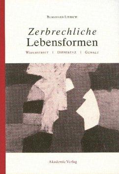 Zerbrechliche Lebensformen - Liebsch, Burkhard