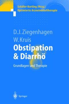 Obstipation und Diarrhö - Ziegenhagen, Dieter J.; Kruis, Wolfgang
