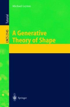 A Generative Theory of Shape - Leyton, Michael