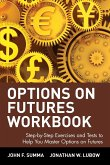 Options on Futures Workbook: Step-By-Step Exercises and Tess to Help You Master Options on Futures