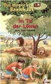 Im Tal der Löwen / Das magische Baumhaus Bd.11