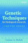 Genetic Techniques for Biological Research: A Case Study Approach