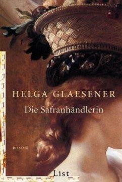 Die Safranhändlerin - Glaesener, Helga