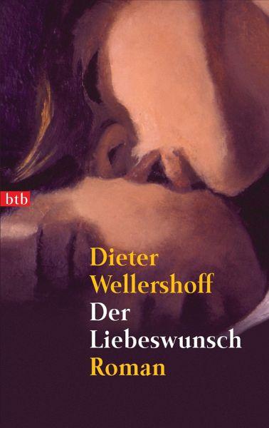 Der Liebeswunsch - Wellershoff, Dieter