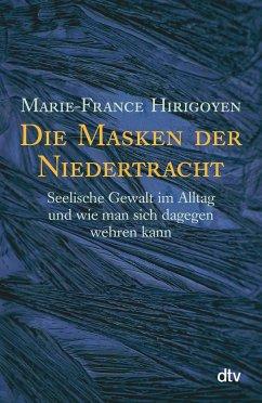 Die Masken der Niedertracht - Hirigoyen, Marie-France