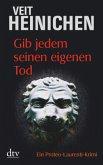 Gib jedem seinen eigenen Tod / Proteo Laurenti Bd.1
