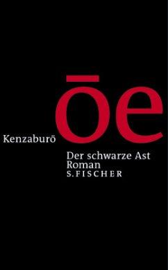 Der schwarze Ast - Ôe, Kenzaburô
