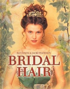 Bridal Hair - Dixon, Pat; Wadeson, Jacki