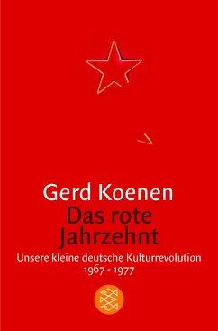 Das rote Jahrzehnt - Koenen, Gerd
