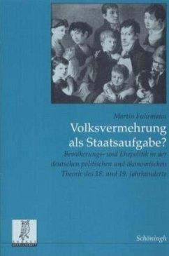 Volksvermehrung als Staatsaufgabe? - Fuhrmann, Martin