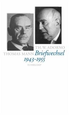 Briefwechsel 1943 - 1955 - Adorno, Theodor W.; Mann, Thomas
