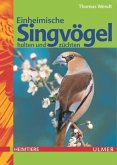 Einheimische Singvögel halten und züchten