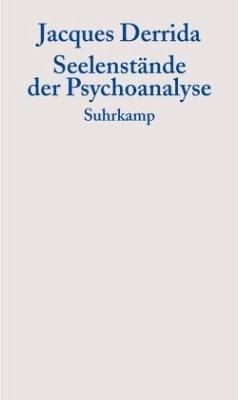 Seelenstände der Psychoanalyse - Derrida, Jacques