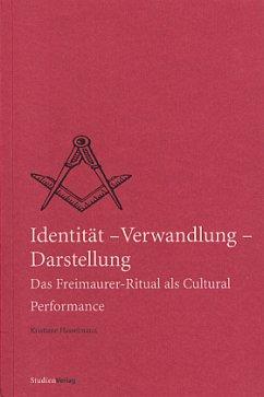 Identität - Verwandlung - Darstellung - Hasselmann, Kristiane