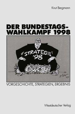 Der Bundestagswahlkampf 1998 - Bergmann, Knut