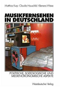 Musikfernsehen in Deutschland - Kurp, Matthias; Hauschild, Claudia; Wiese, Klemens