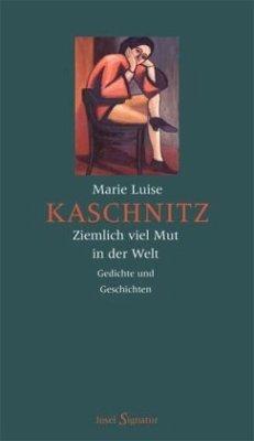 Ziemlich viel Mut in der Welt - Kaschnitz, Marie L.