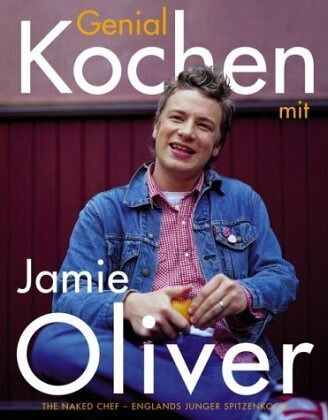 genial kochen mit jamie oliver von jamie oliver buch. Black Bedroom Furniture Sets. Home Design Ideas