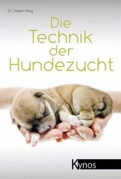 Die Technik der Hundezucht - Fleig, Dieter