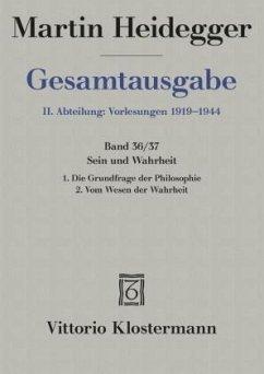 Gesamtausgabe Abt. 2 Vorlesungen Bd. 36/37. Sein und Wahrheit - Heidegger, Martin