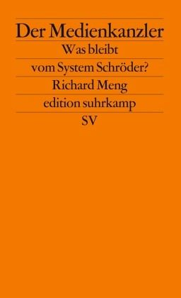 Der Medienkanzler - Meng, Richard