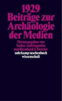 1929 - Beiträge zur Archäologie der Medien
