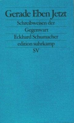 Gerade eben jetzt - Schumacher, Eckhard