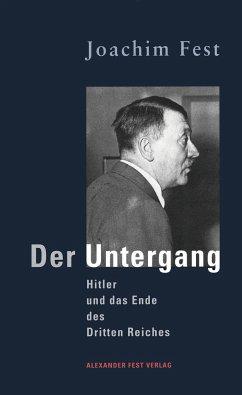 Der Untergang - Fest, Joachim C.