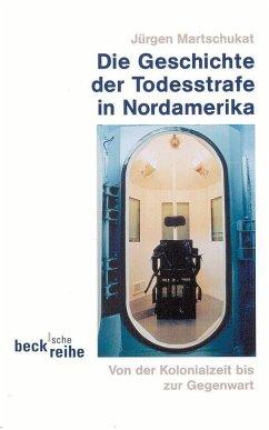 Die Geschichte der Todesstrafe in Nordamerika - Martschukat, Jürgen
