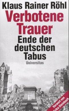 Verbotene Trauer - Röhl, Klaus R.