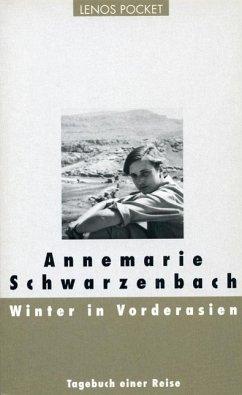 Winter in Vorderasien - Schwarzenbach, Annemarie