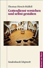 Gottesdienst verstehen und selbst gestalten - Hirsch-Hüffell, Thomas