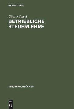 Betriebliche Steuerlehre - Seigel, Günter