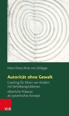 Autorität ohne Gewalt - Omer, Haim; Schlippe, Arist von