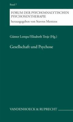 Gesellschaft und Psychose - Lempa, Günter / Troje, Elisabeth (Hgg.)