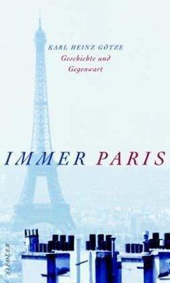 Immer Paris - Götze, Karl H.