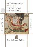 Die Deutschen und das europäische Mittelalter, 4 Bde. / Die Welt der Wikinger