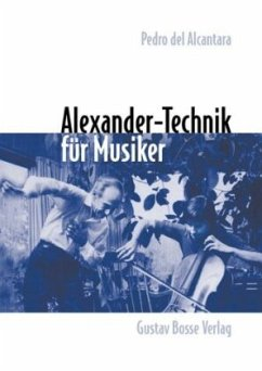 Alexander-Technik für Musiker - Del Alcantara, Pedro