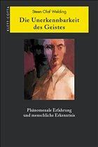 Die Unerkennbarkeit des Geistes - Welding, Steen O.