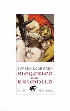 Siegfried und Krimhild - Lodemann, Jürgen