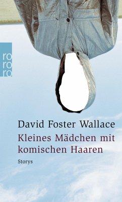 Kleines Mädchen mit komischen Haaren - Wallace, David Foster