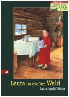 Laura im großen Wald - Wilder, Laura Ingalls