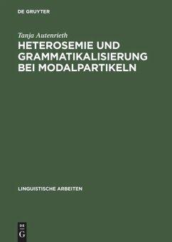 Heterosemie und Grammatikalisierung bei Modalpartikeln - Authenrieth, Tanja