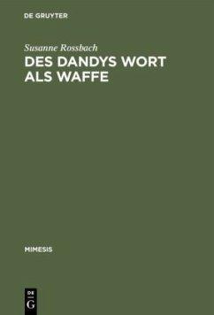 Des Dandys Wort als Waffe