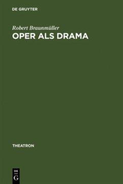 Oper als Drama - Braunmüller, Robert